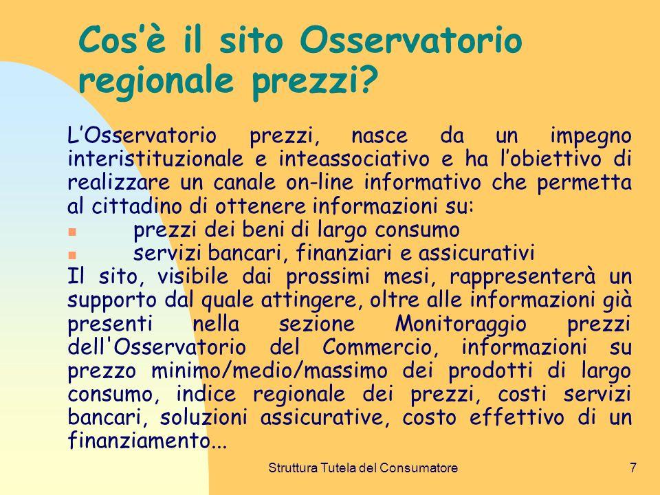 Struttura Tutela del Consumatore7 Cosè il sito Osservatorio regionale prezzi.