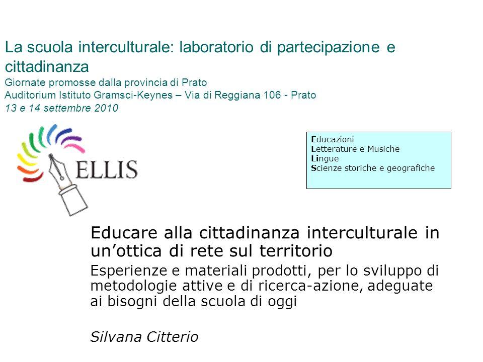 La scuola interculturale: laboratorio di partecipazione e cittadinanza Giornate promosse dalla provincia di Prato Auditorium Istituto Gramsci-Keynes –