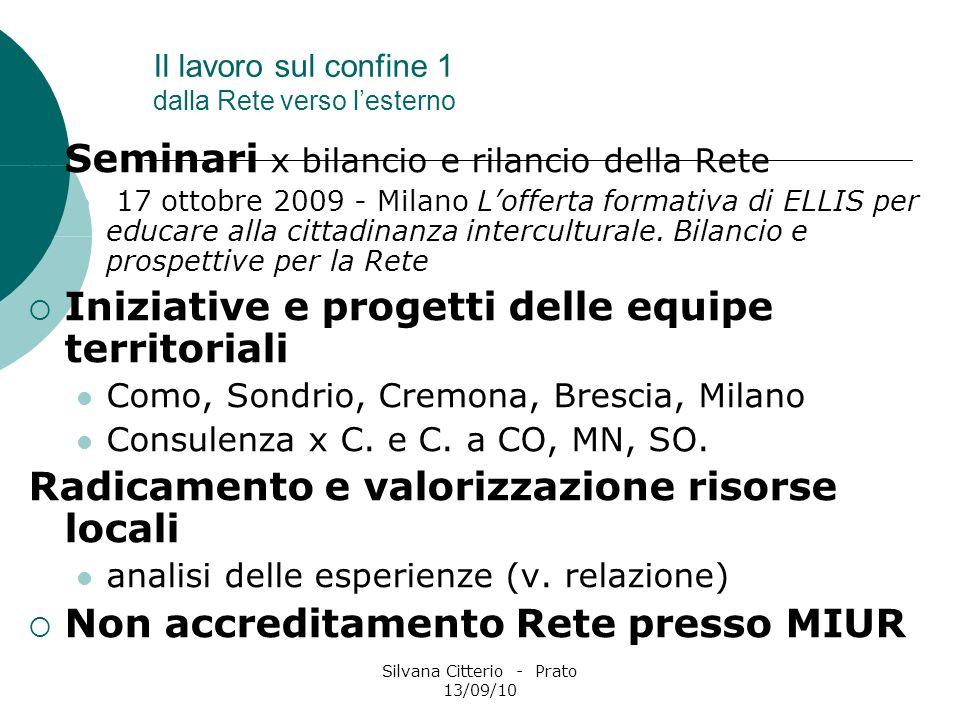 Silvana Citterio - Prato 13/09/10 Il lavoro sul confine 1 dalla Rete verso lesterno Seminari x bilancio e rilancio della Rete 17 ottobre 2009 - Milano