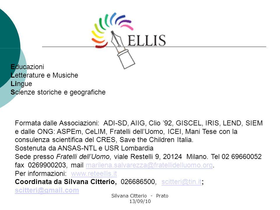 Silvana Citterio - Prato 13/09/10 Formata dalle Associazioni: ADI-SD, AIIG, Clio 92, GISCEL, IRIS, LEND, SIEM e dalle ONG: ASPEm, CeLIM, Fratelli dell