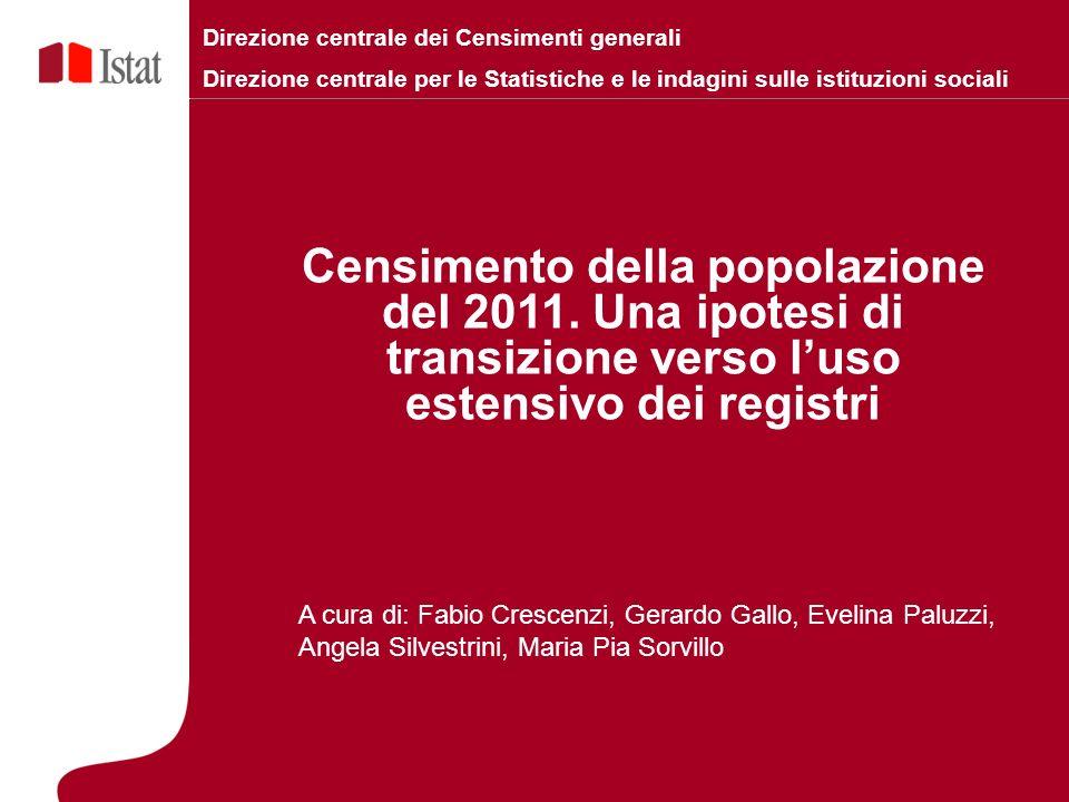 Premessa Lelevato grado di informatizzazione di tali registri (primo fra tutti le Anagrafi comunali), insieme al progetto INA-SAIA del Ministero dellInterno, aprono nuove prospettive statistiche di lungo periodo (2010-2020); Le anagrafi della popolazione, oltre al ruolo primario di certificazione delle caratteristiche dei residenti (funzione amministrativa), svolgono una funzione statistica come fonte di dati intercensuari sulla popolazione nonché base per le indagini campionarie sulle famiglie; In Italia uno degli obiettivi del censimento è quello di permettere la revisione delle anagrafi.