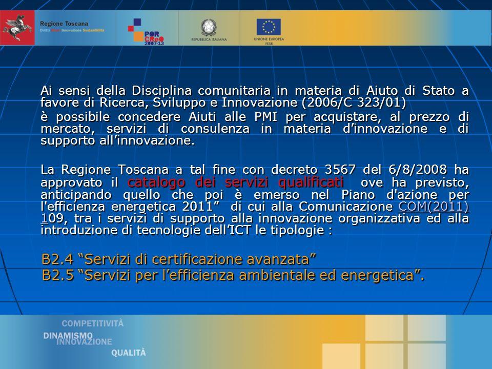 6 ATTI DI RIFERIMENTO della linea d intervento Aiuti alle PMI per l acquisizione di servizi qualificati Delibera di G.R n.