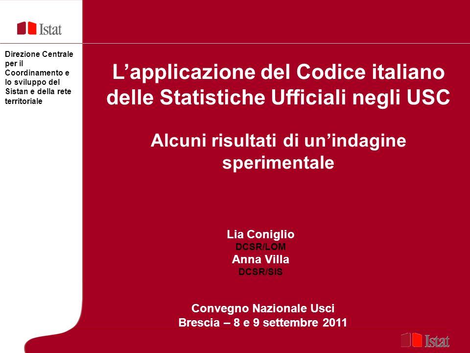 Direzione Centrale per il Coordinamento e lo sviluppo del Sistan e della rete territoriale Lapplicazione del Codice italiano delle Statistiche Ufficia
