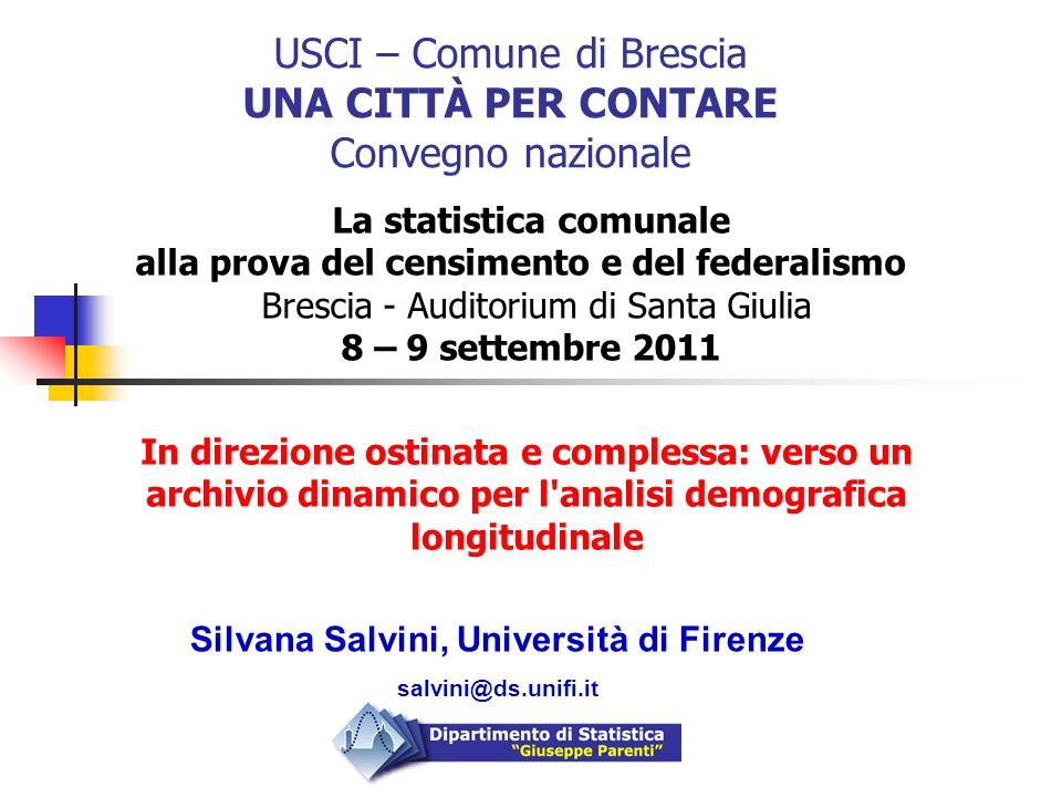 USCI – Comune di Brescia UNA CITTÀ PER CONTARE Convegno nazionale In direzione ostinata e complessa: verso un archivio dinamico per l'analisi demograf