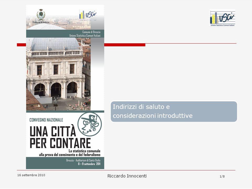 1/8 16 settembre 2010 Riccardo Innocenti Indirizzi di saluto e considerazioni introduttive