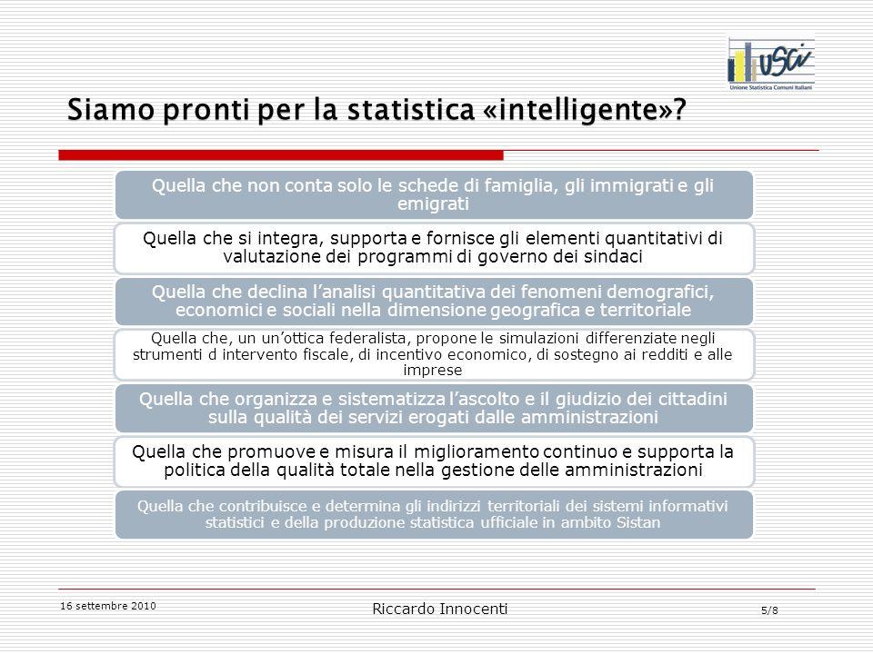 5/8 16 settembre 2010 Riccardo Innocenti Siamo pronti per la statistica «intelligente».
