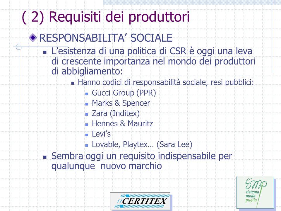 ( 2) Requisiti dei produttori RESPONSABILITA SOCIALE Lesistenza di una politica di CSR è oggi una leva di crescente importanza nel mondo dei produttor