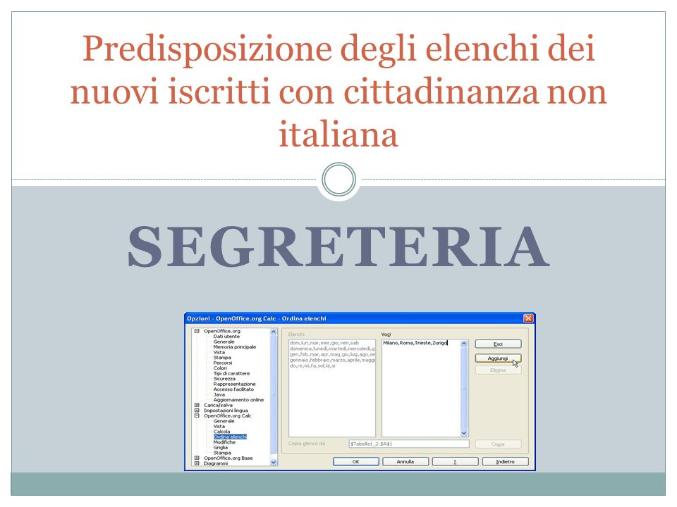 SEGRETERIA Predisposizione degli elenchi dei nuovi iscritti con cittadinanza non italiana