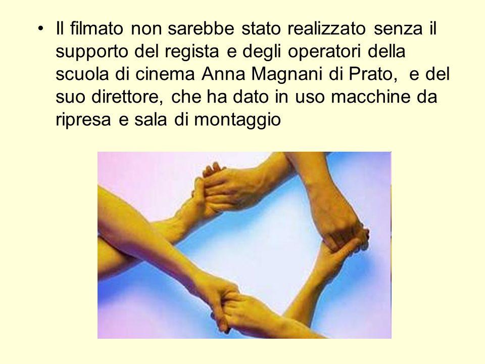 Il filmato non sarebbe stato realizzato senza il supporto del regista e degli operatori della scuola di cinema Anna Magnani di Prato, e del suo direttore, che ha dato in uso macchine da ripresa e sala di montaggio