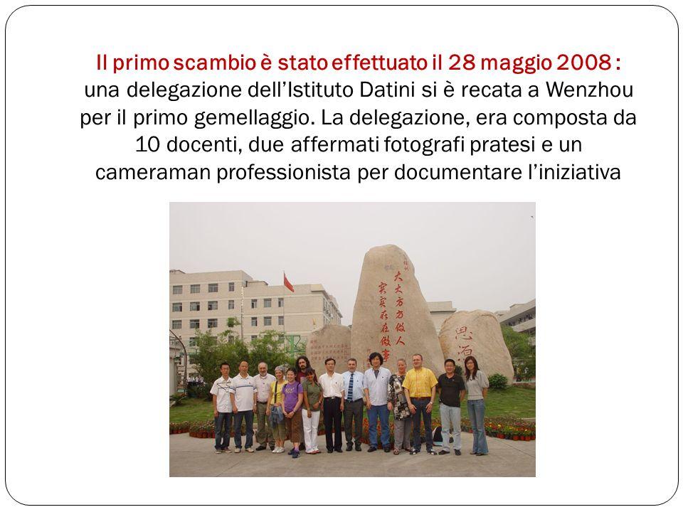 Il primo scambio è stato effettuato il 28 maggio 2008 : una delegazione dellIstituto Datini si è recata a Wenzhou per il primo gemellaggio.