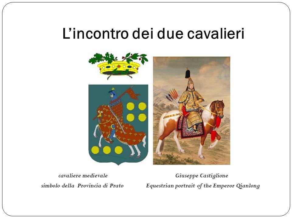 Lincontro dei due cavalieri cavaliere medievaleGiuseppe Castiglione simbolo della Provincia di PratoEquestrian portrait of the Emperor Qianlong