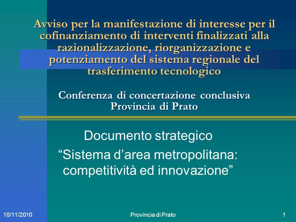Provincia di Prato110/11/2010 Avviso per la manifestazione di interesse per il cofinanziamento di interventi finalizzati alla razionalizzazione, riorg