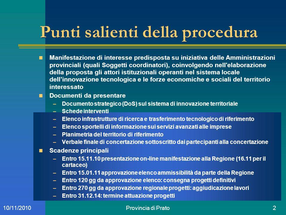 Provincia di Prato210/11/2010 Punti salienti della procedura Manifestazione di interesse predisposta su iniziativa delle Amministrazioni provinciali (