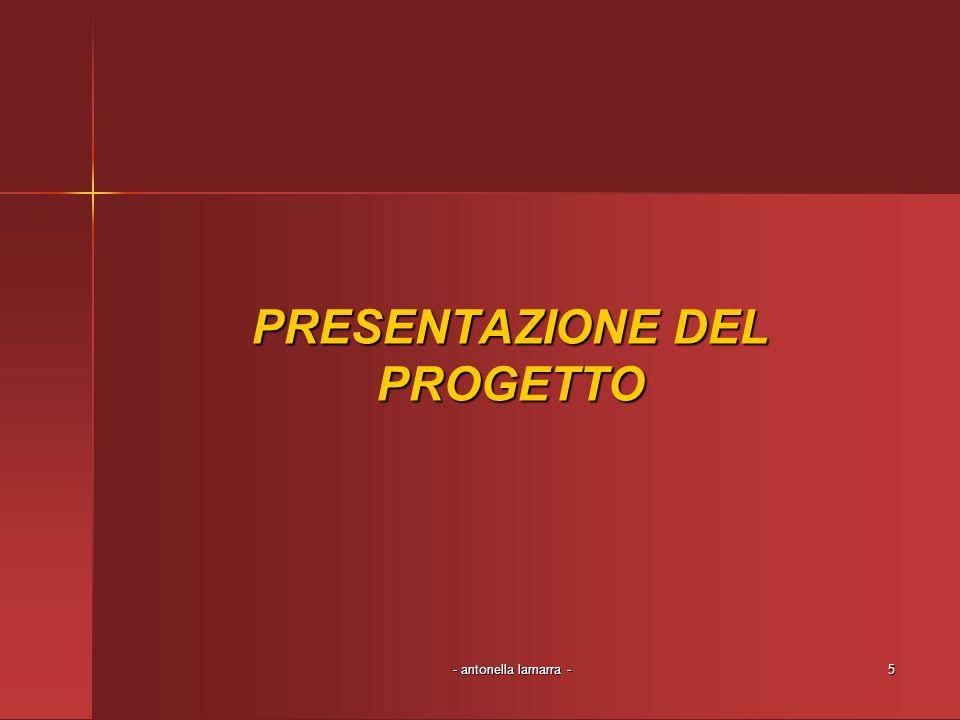 - antonella lamarra -5 PRESENTAZIONE DEL PROGETTO