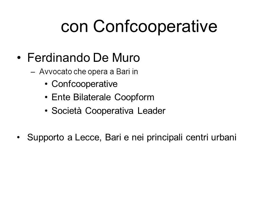 con Confcooperative Ferdinando De Muro –Avvocato che opera a Bari in Confcooperative Ente Bilaterale Coopform Società Cooperativa Leader Supporto a Lecce, Bari e nei principali centri urbani