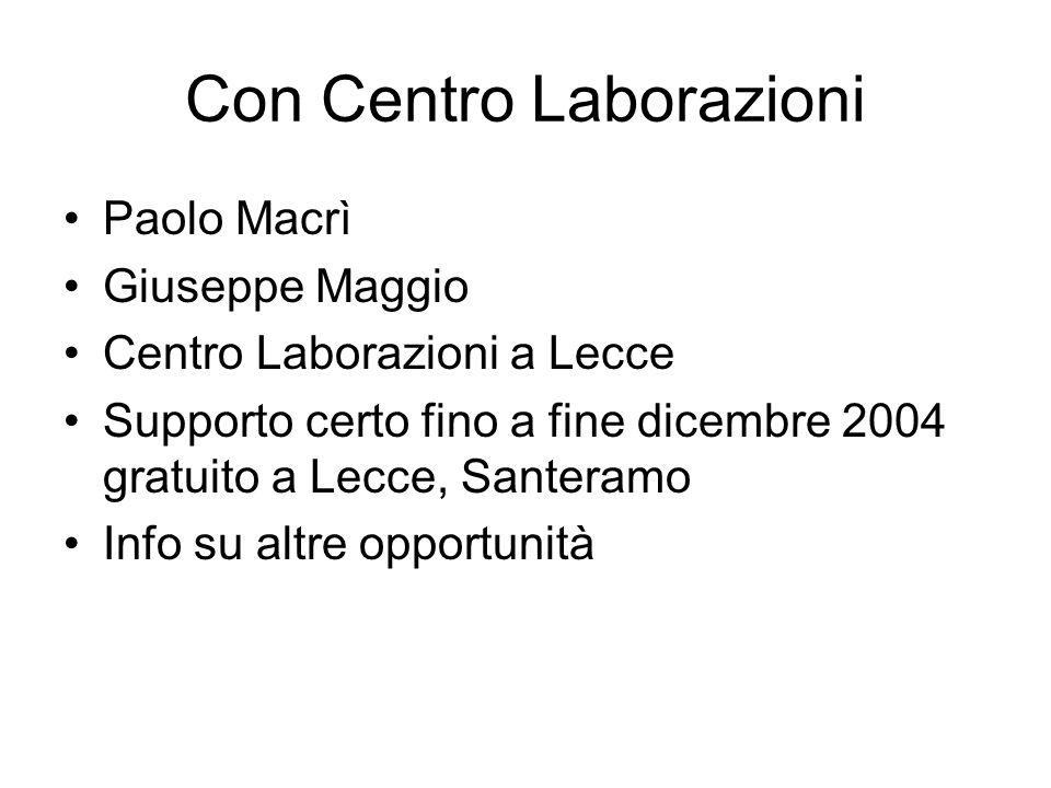 Con Centro Laborazioni Paolo Macrì Giuseppe Maggio Centro Laborazioni a Lecce Supporto certo fino a fine dicembre 2004 gratuito a Lecce, Santeramo Info su altre opportunità