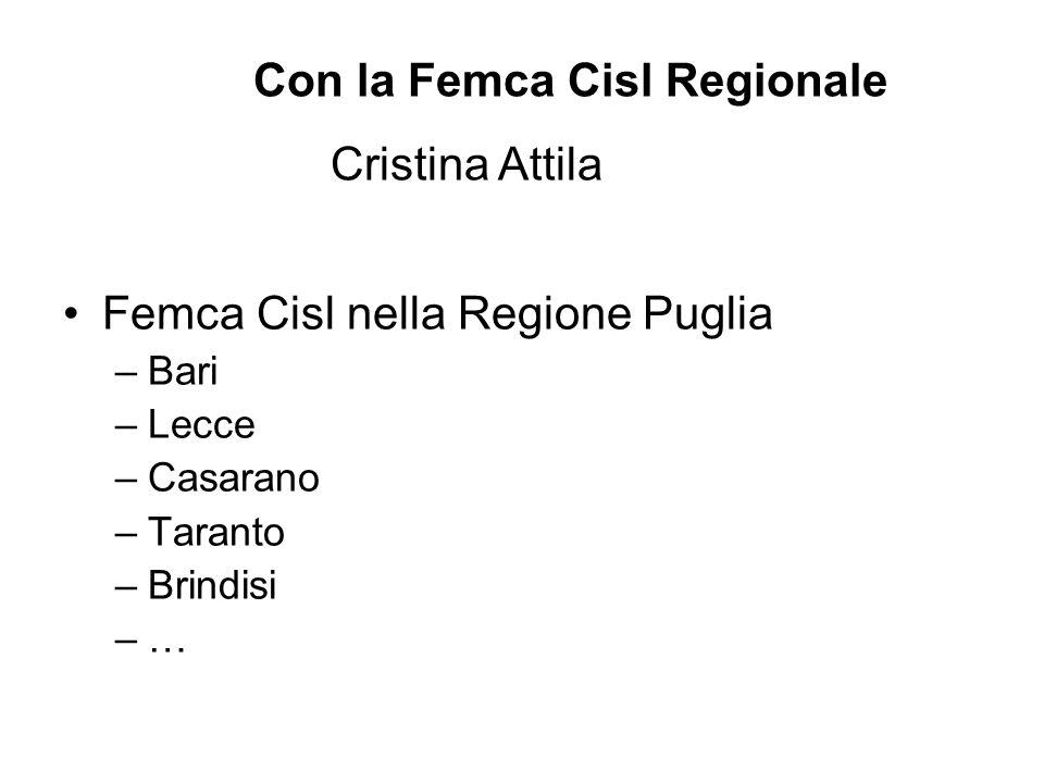 Femca Cisl nella Regione Puglia –Bari –Lecce –Casarano –Taranto –Brindisi –… Con la Femca Cisl Regionale Cristina Attila