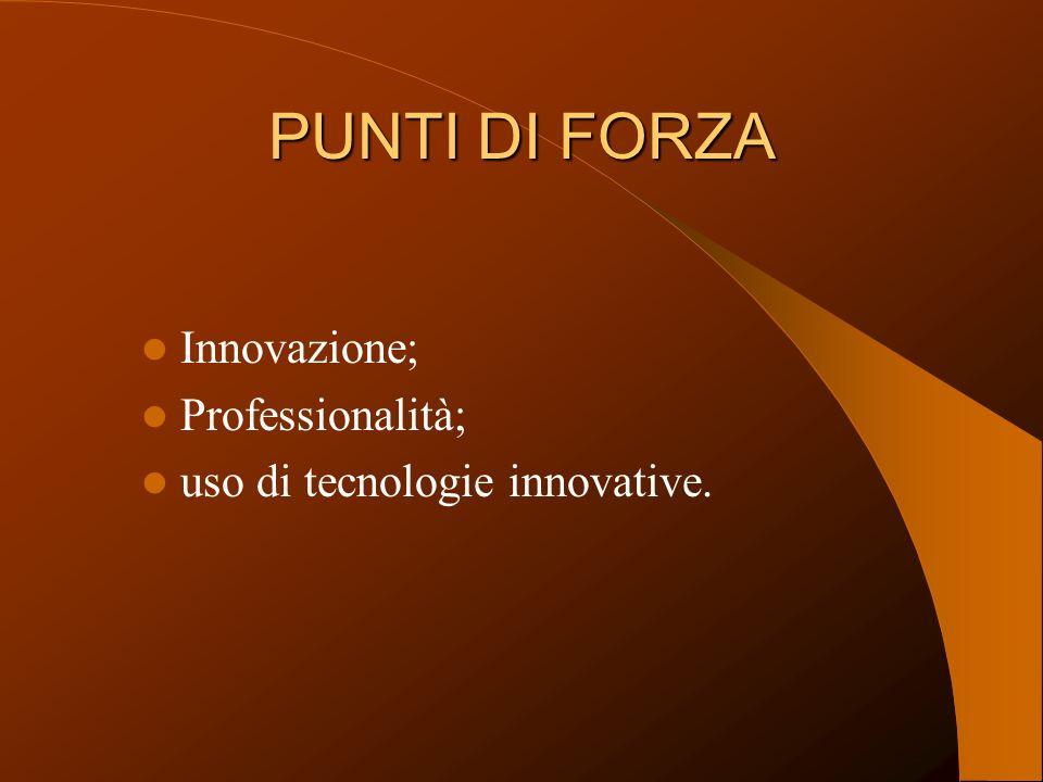 PUNTI DI DEBOLEZZA scarsa cultura dimpresa; scarsa fiducia nei confronti dei cambiamenti innovativi da parte degli imprenditori locali.