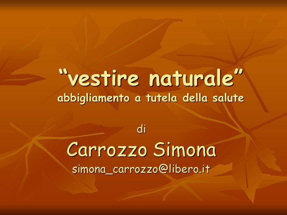 vestire naturale abbigliamento a tutela della salute di Carrozzo Simona simona_carrozzo@libero.it