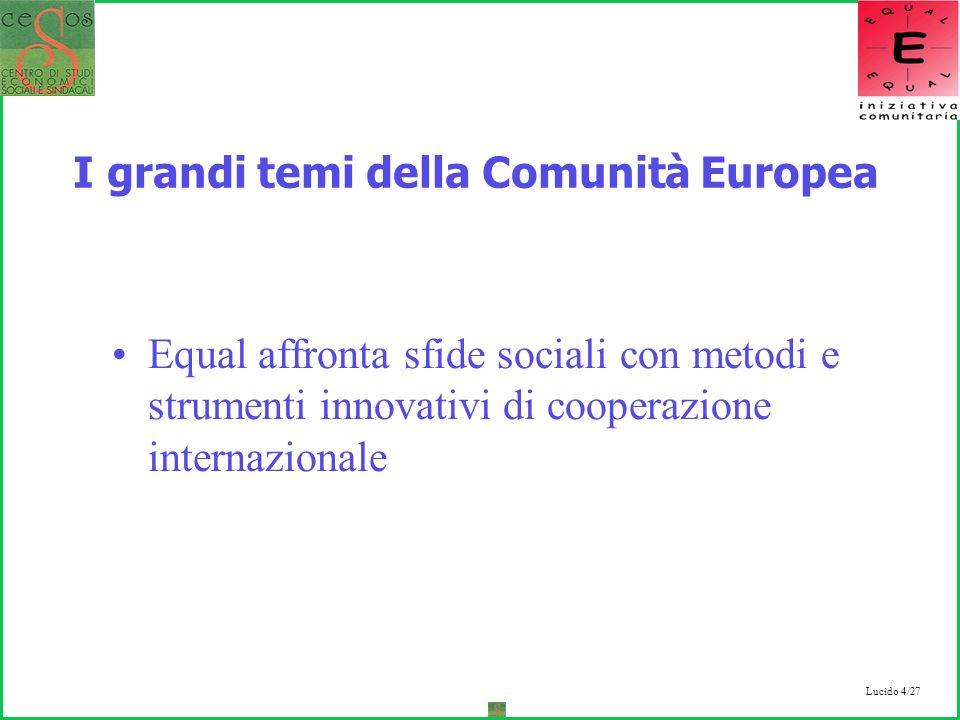 Lucido 4/27 Equal affronta sfide sociali con metodi e strumenti innovativi di cooperazione internazionale I grandi temi della Comunità Europea