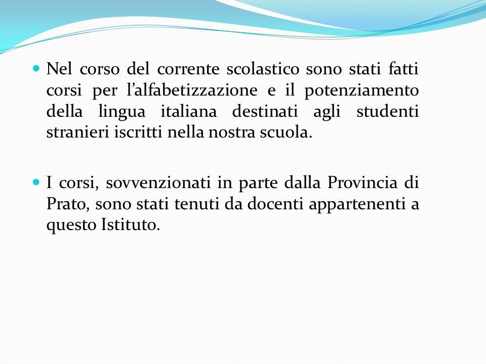 Nel corso del corrente scolastico sono stati fatti corsi per lalfabetizzazione e il potenziamento della lingua italiana destinati agli studenti strani