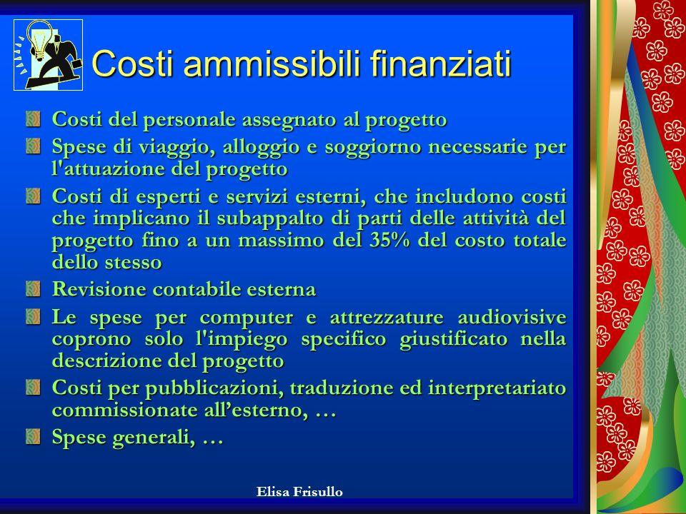 Elisa Frisullo Contributo previsto Il progetto può essere finanziato fino al 75% del totale dei costi ammissibili.