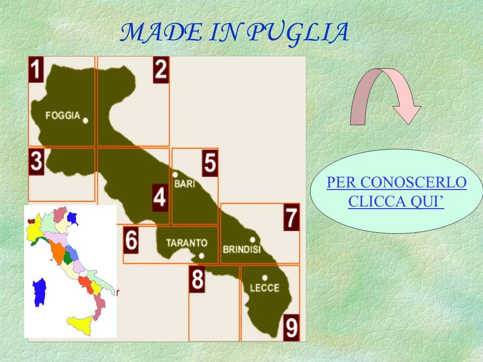 MADE IN PUGLIA PER CONOSCERLO CLICCA QUI