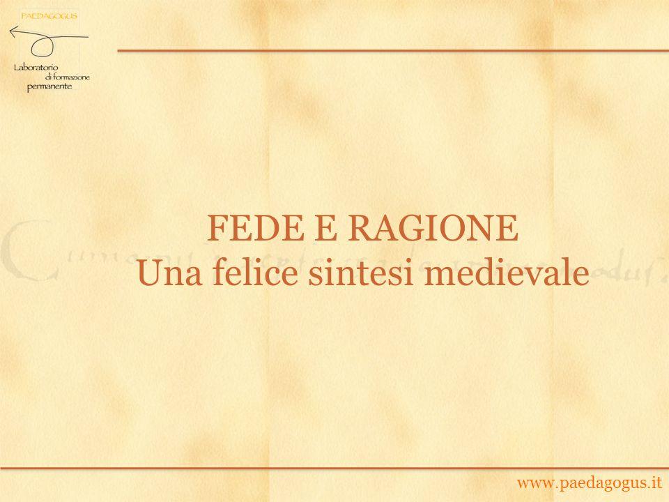 www.paedagogus.it FEDE E RAGIONE Una felice sintesi medievale