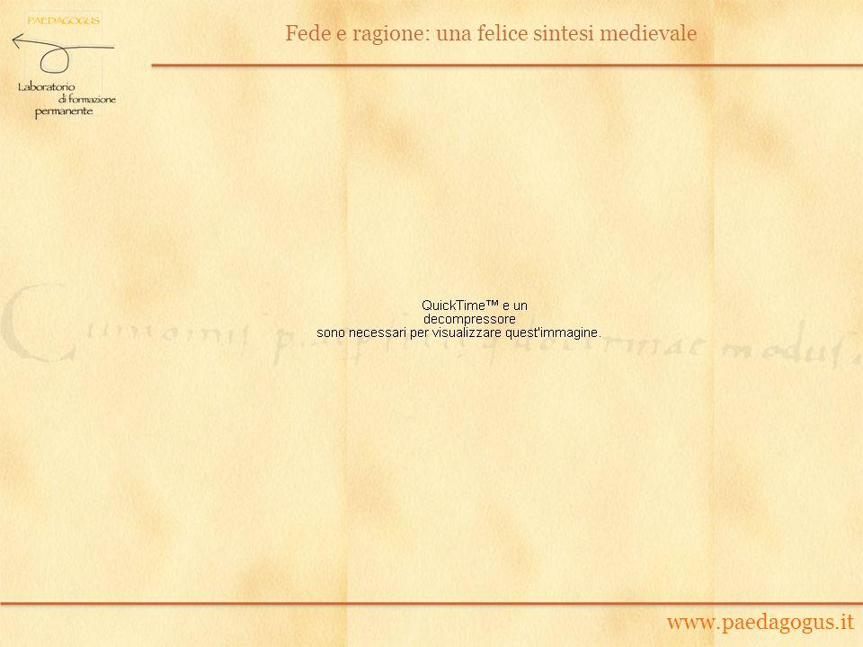 www.paedagogus.it Fede e ragione: una felice sintesi medievale