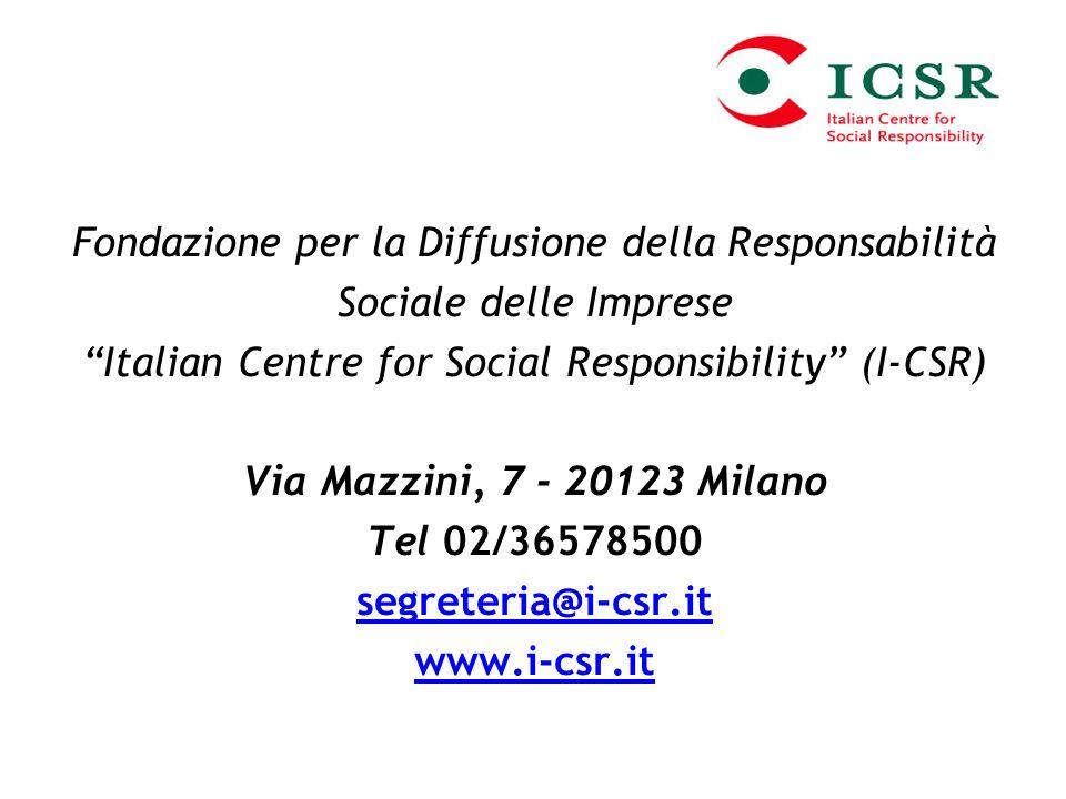 Fondazione per la Diffusione della Responsabilità Sociale delle Imprese Italian Centre for Social Responsibility (I-CSR) Via Mazzini, 7 - 20123 Milano