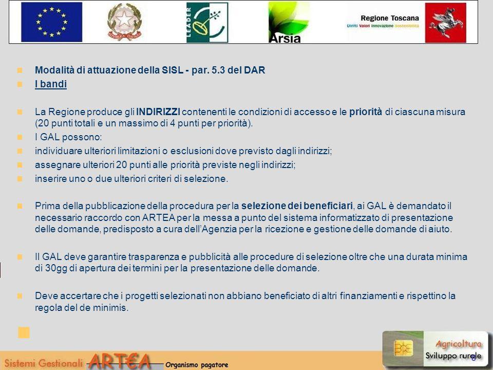 9 La fase della selezione e ammissibilità Selezione dei beneficiari (DAR) Ai sensi della L.r.