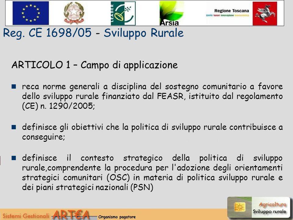 ARTICOLO 1 – Campo di applicazione reca norme generali a disciplina del sostegno comunitario a favore dello sviluppo rurale finanziato dal FEASR, istituito dal regolamento (CE) n.