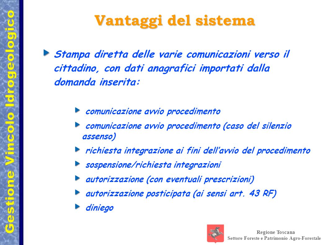 Regione Toscana Settore Foreste e Patrimonio Agro-Forestale Stampa diretta delle varie comunicazioni verso il cittadino, con dati anagrafici importati