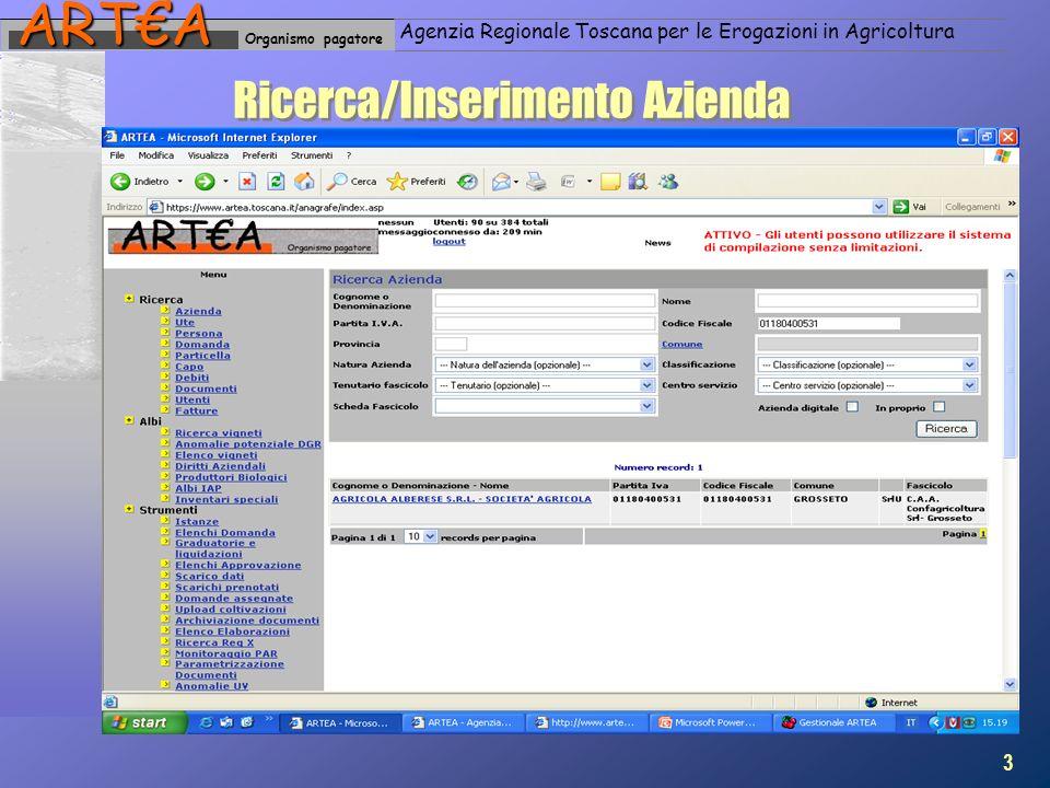 Organismo pagatoreARTA Agenzia Regionale Toscana per le Erogazioni in Agricoltura Ricerca/Inserimento Azienda 3
