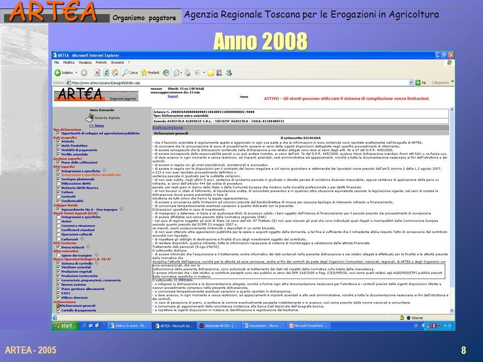 Organismo pagatoreARTA Agenzia Regionale Toscana per le Erogazioni in Agricoltura Anno 2008 8 ARTEA - 2005