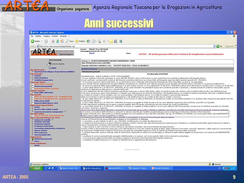 Organismo pagatoreARTA Agenzia Regionale Toscana per le Erogazioni in Agricoltura Anni successivi 9 ARTEA - 2005