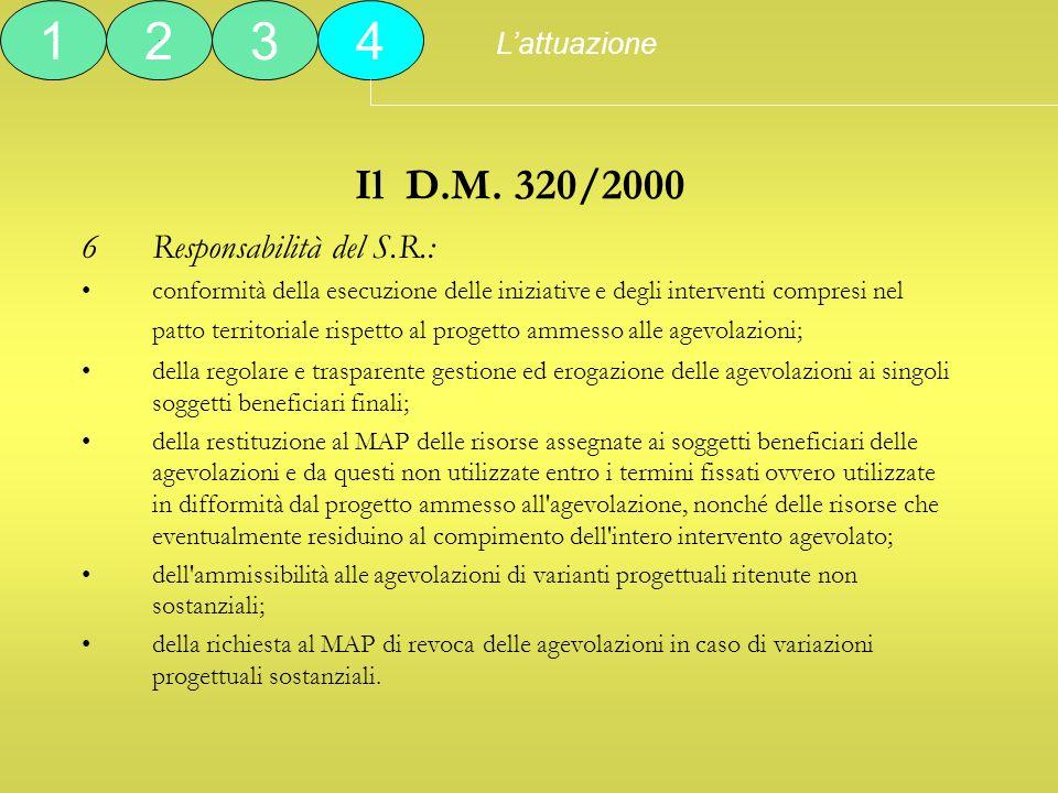 Il D.M. 320/2000 6Responsabilità del S.R.: conformità della esecuzione delle iniziative e degli interventi compresi nel patto territoriale rispetto al
