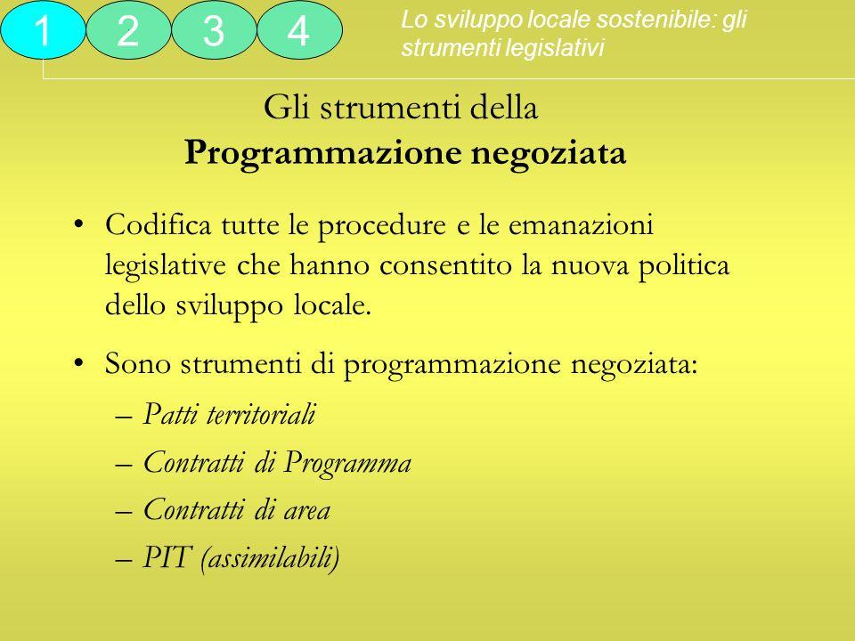 Gli strumenti della Programmazione negoziata Codifica tutte le procedure e le emanazioni legislative che hanno consentito la nuova politica dello svil