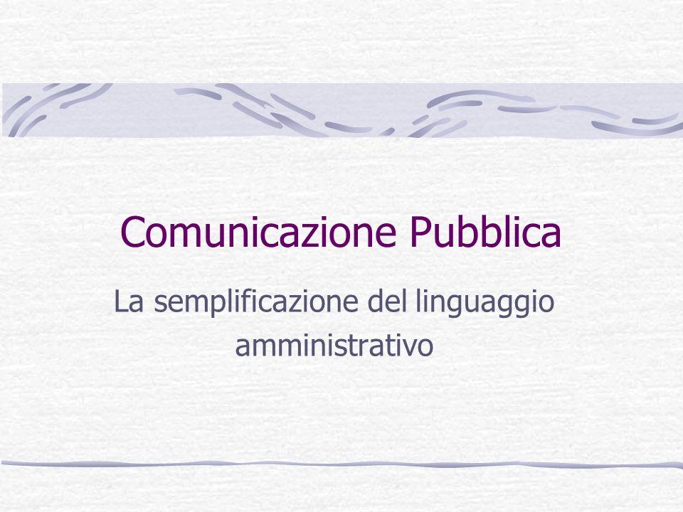 Comunicazione Pubblica La semplificazione del linguaggio amministrativo