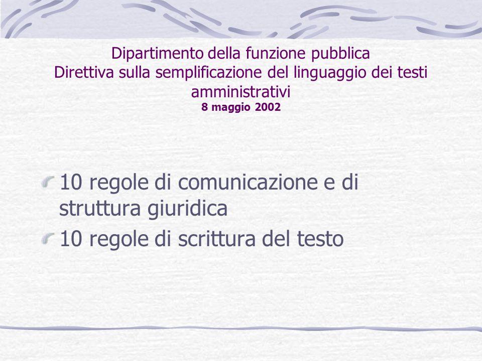 Dipartimento della funzione pubblica Direttiva sulla semplificazione del linguaggio dei testi amministrativi 8 maggio 2002 10 regole di comunicazione