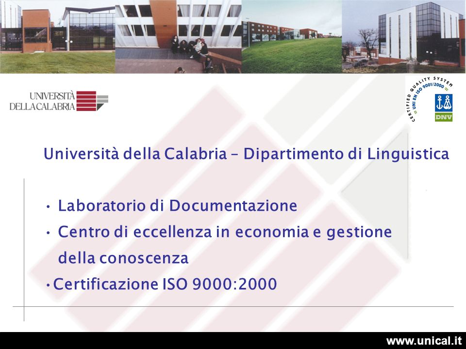 Le testimonianze si sono svolte ad aule unificate presso laula magna dellUniversità della Calabria 3 maggio 2004 - Esperienze di eccellenza nella P.A.