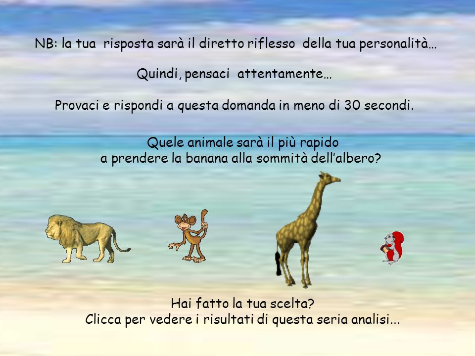 Cè una grandissima palma e 4 animali: essi sono tutti accanto allalbero. un leone uno scimpanzé una giraffa Uno scoiattolo Essi decidano di lanciarsi