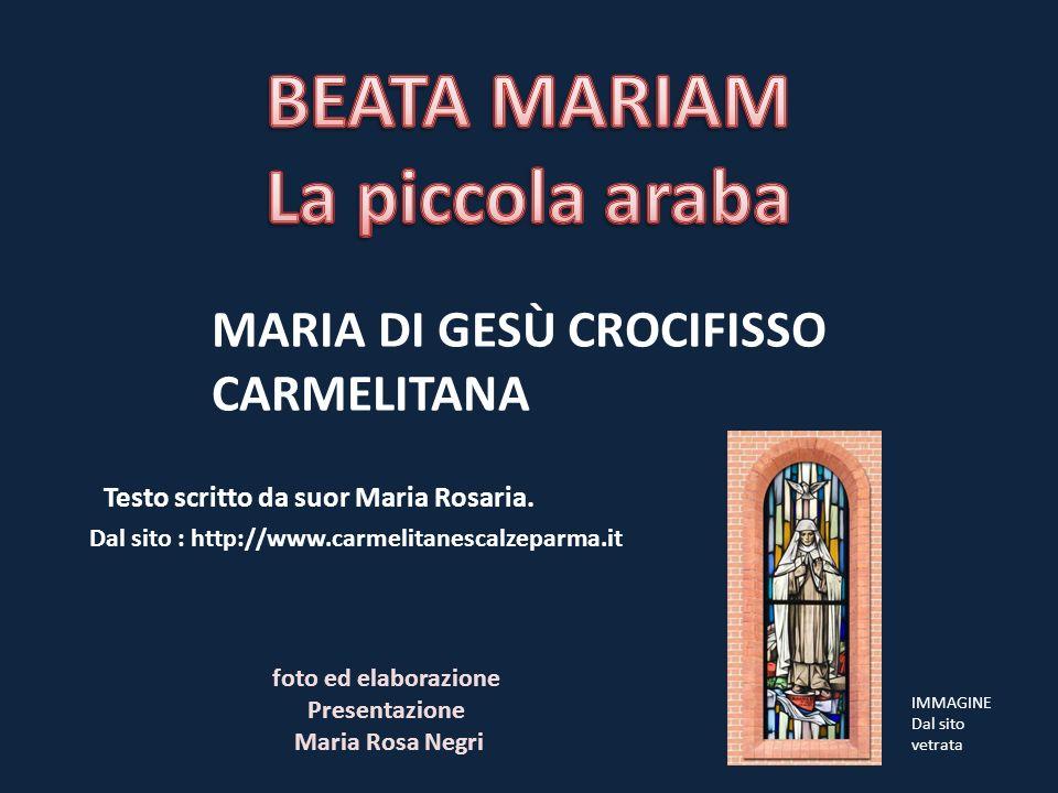 MARIA DI GESÙ CROCIFISSO CARMELITANA Testo scritto da suor Maria Rosaria. Dal sito : http://www.carmelitanescalzeparma.it IMMAGINE Dal sito vetrata fo