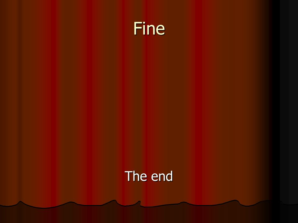 Fine The end