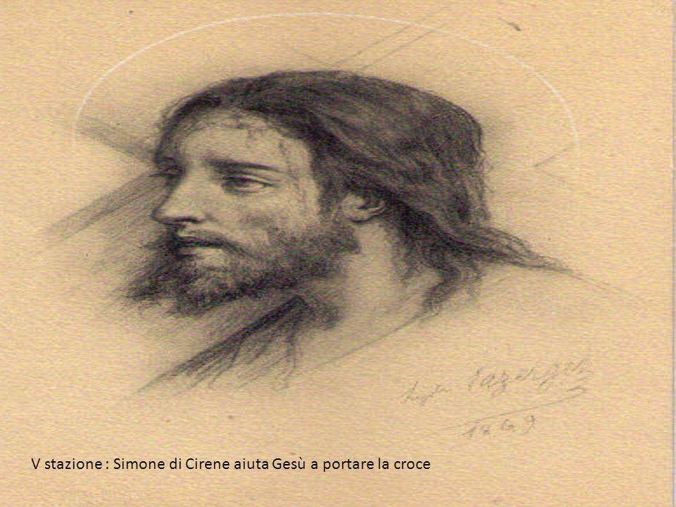 V stazione : Simone di Cirene aiuta Gesù a portare la croce