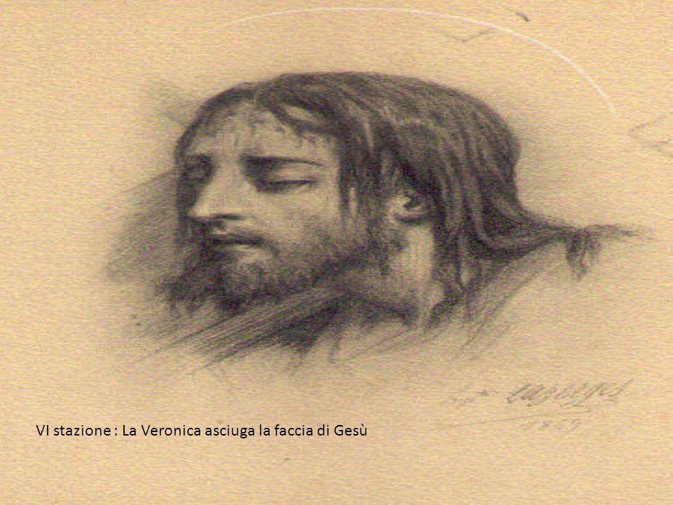 VI stazione : La Veronica asciuga la faccia di Gesù