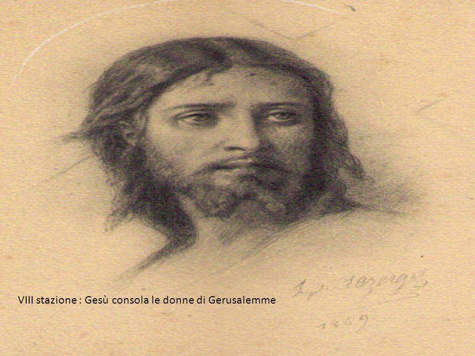 VIII stazione : Gesù consola le donne di Gerusalemme