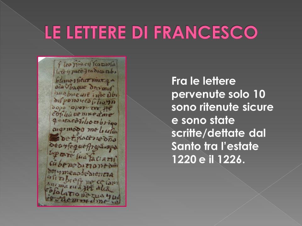 Fra le lettere pervenute solo 10 sono ritenute sicure e sono state scritte/dettate dal Santo tra lestate 1220 e il 1226.