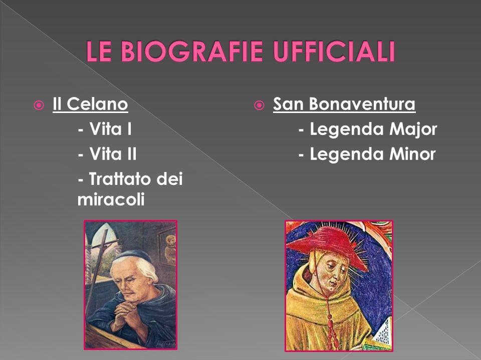 Il Celano - Vita I - Vita II - Trattato dei miracoli San Bonaventura - Legenda Major - Legenda Minor