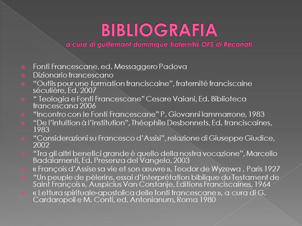 Fonti Francescane, ed. Messaggero Padova Dizionario francescano Outils pour une formation franciscaine, fraternité franciscaine séculière, Ed. 2007 Te